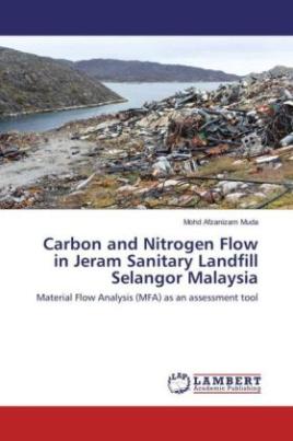 Carbon and Nitrogen Flow in Jeram Sanitary Landfill Selangor Malaysia