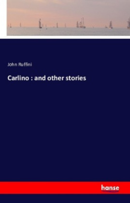 Carlino : and other stories
