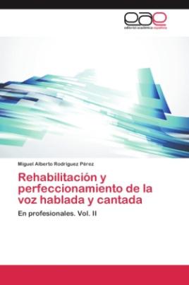 Rehabilitación y perfeccionamiento de la voz hablada y cantada