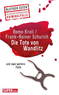 Blutiger Osten: Die Tote von Wandlitz (Band 37)