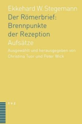 Der Römerbrief: Brennpunkte der Rezeption