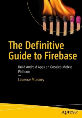 The Definitive Guide to Firebase