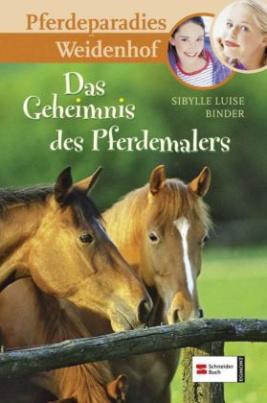 Pferdeparadies Weidenhof - Das Geheimnis des Pferdemalers
