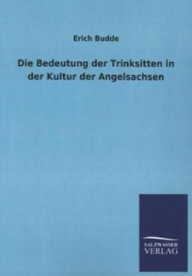 Die Bedeutung der Trinksitten in der Kultur der Angelsachsen
