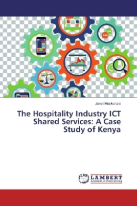 The Hospitality Industry ICT Shared Services: A Case Study of Kenya