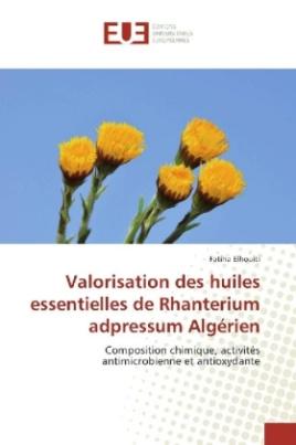 Valorisation des huiles essentielles de Rhanterium adpressum Algérien
