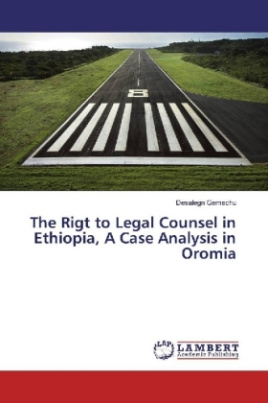 The Rigt to Legal Counsel in Ethiopia, A Case Analysis in Oromia
