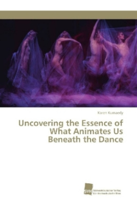 Uncovering the Essence of What Animates Us Beneath the Dance