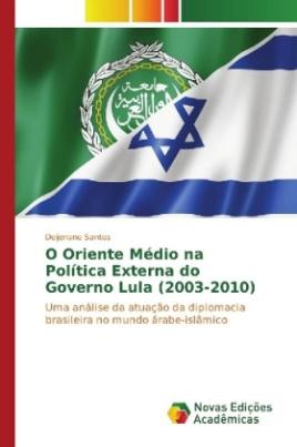 O Oriente Médio na Política Externa do Governo Lula (2003-2010)