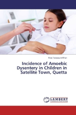 Incidence of Amoebic Dysentery in Children in Satellite Town, Quetta