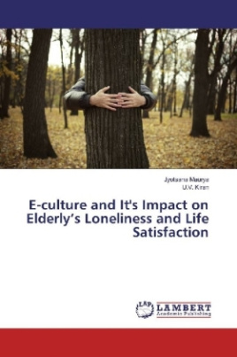 E-culture and It's Impact on Elderly's Loneliness and Life Satisfaction