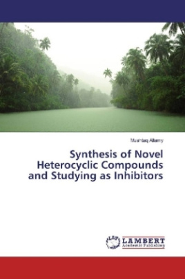 Synthesis of Novel Heterocyclic Compounds and Studying as Inhibitors