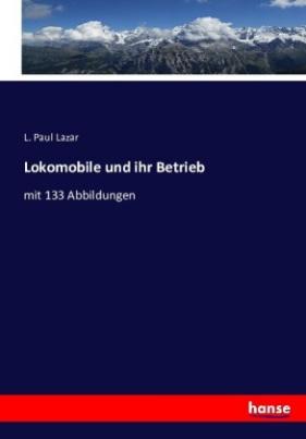Lokomobile und ihr Betrieb