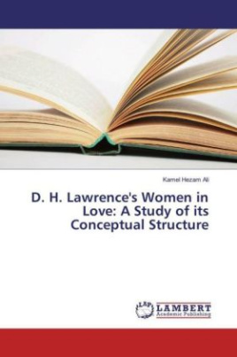 D. H. Lawrence's Women in Love: A Study of its Conceptual Structure