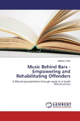 Music Behind Bars - Empowering and Rehabilitating Offenders