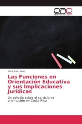 Las Funciones en Orientación Educativa y sus Implicaciones Jurídicas