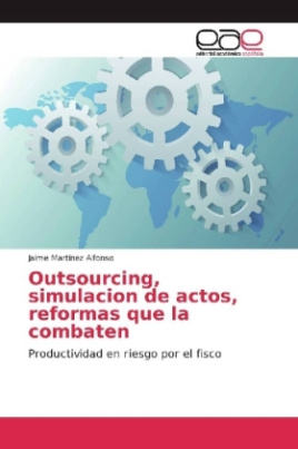 Outsourcing, simulacion de actos, reformas que la combaten