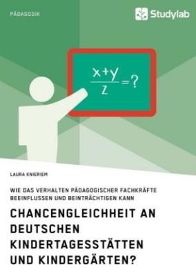 Chancengleichheit an deutschen Kindertagesstätten und Kindergärten?
