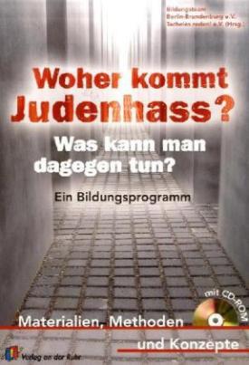 Woher kommt Judenhass? Was kann man dagegen tun? m. CD-ROM