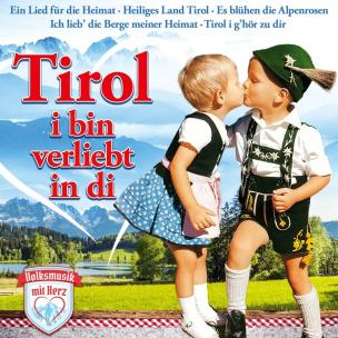 Volksmusik mit Herz: Tirol, i bin verliebt in di