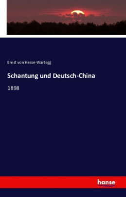 Schantung und Deutsch-China