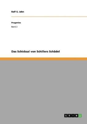Das Schicksal von Schillers Schädel