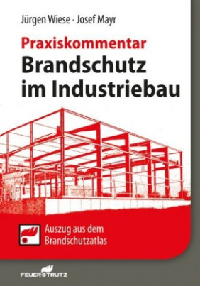 Brandschutz im Industriebau - Praxiskommentar