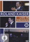 Roland Kaiser / Live in Dresden (DVD)