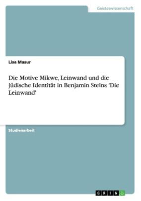 Die Motive Mikwe, Leinwand und die jüdische Identität in Benjamin Steins 'Die Leinwand'