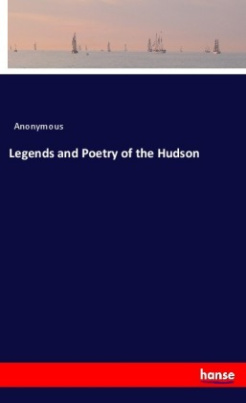 Legends and Poetry of the Hudson