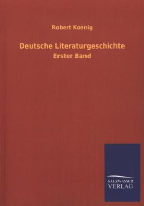 Deutsche Literaturgeschichte. Bd.1