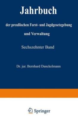 Jahrbuch der Preußischen Forst- und Jagdgesetzgebung und Verwaltung
