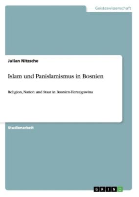 Islam und Panislamismus in Bosnien