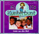 Ki Ka Kunterbunt - Lieder Aus Aller Welt