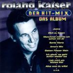 Roland Kaiser - Der Hit-Mix-Das Album
