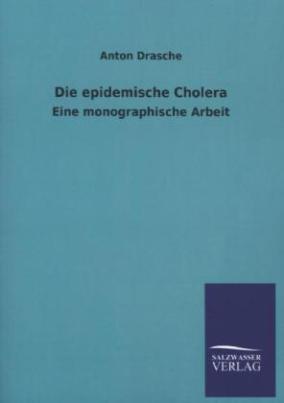 Die epidemische Cholera