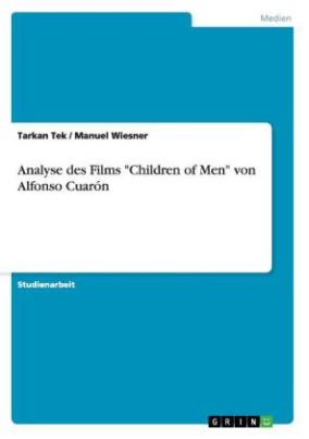 """Analyse des Films """"Children of Men"""" von Alfonso Cuarón"""