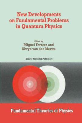New Developments on Fundamental Problems in Quantum Physics