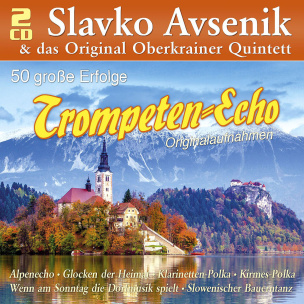 Slavko Avsenik & Das Orig. Oberkrainer Quintett - Trompeten-Echo - 50 Große Erfolge (2 CDs)
