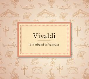 Vivaldi: Ein Abend in Venedig