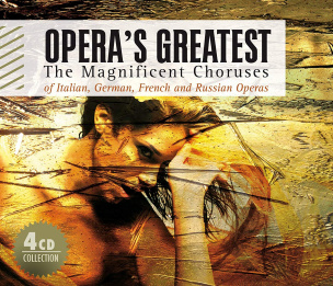 Opera's Greatest - The Magnificent Choruses