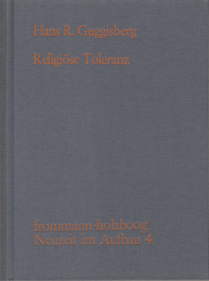 Religiöse Toleranz. Dokumente zur Geschichte einer Forderung