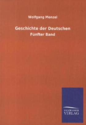 Geschichte der Deutschen. Bd.5