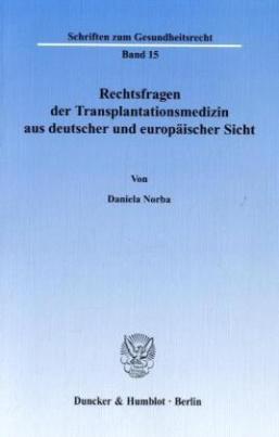 Rechtsfragen der Transplantationsmedizin aus deutscher und europäischer Sicht