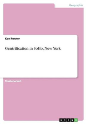 Gentrification in SoHo, New York
