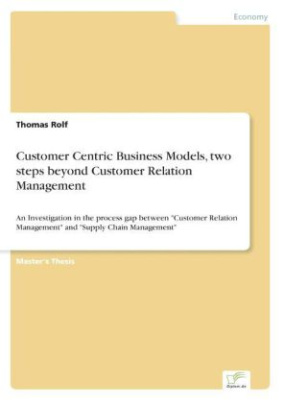 Customer Centric Business Models, two steps beyond Customer Relation Management