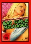 Bad Girls Reloaded - Triebhaft geil & unbefriedigt (FSK 18)