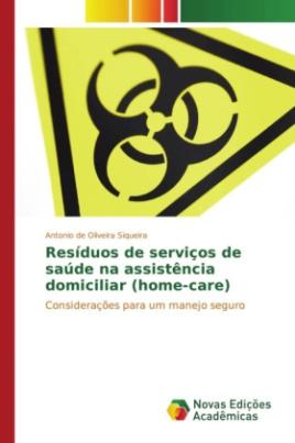 Resíduos de serviços de saúde na assistência domiciliar (home-care)