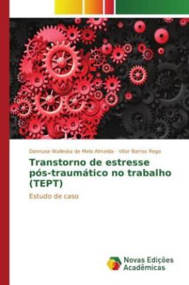 Transtorno de estresse pós-traumático no trabalho (TEPT)