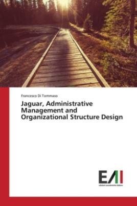 Jaguar, Administrative Management and Organizational Structure Design